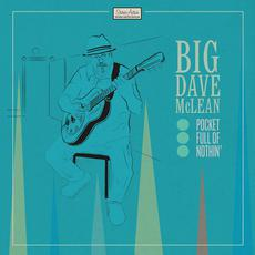 Pocket Full of Nothin' mp3 Album by Big Dave McLean