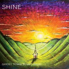 Shine mp3 Album by Ghost Town Blues Band