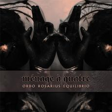 Ménage à Quatre mp3 Album by Ordo Rosarius Equilibrio