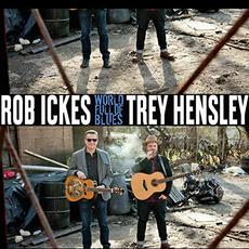 World Full Of Blues mp3 Album by Rob Ickes & Trey Hensley