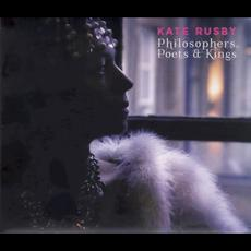 Philosophers, Poets & Kings mp3 Album by Kate Rusby