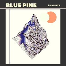 Blue Pine mp3 Album by MUNYA