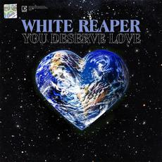 You Deserve Love mp3 Album by White Reaper