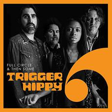 Full Circle & Then Some mp3 Album by Trigger Hippy