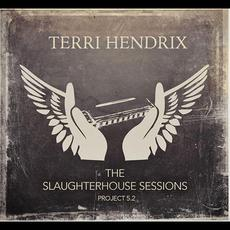 The Slaughterhouse Sessions Project 5​.​2 mp3 Album by Terri Hendrix