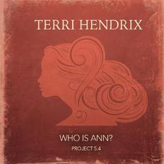 Who Is Ann? mp3 Album by Terri Hendrix