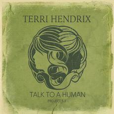 Talk To A Human Project 5.3 mp3 Album by Terri Hendrix