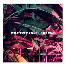 Whatever Comes Our Way mp3 Album by The Lighthouse