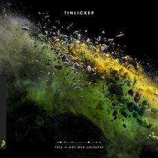 This Is Not Our Universe mp3 Album by Tinlicker