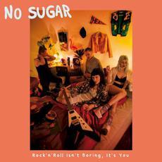 Rock'n'Roll Isn't Boring, It's You mp3 Album by No Sugar