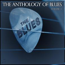The Anthology of Blues, Volume 3 mp3 Compilation by Various Artists