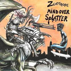 Mind Over Splatter mp3 Album by Zoetrope