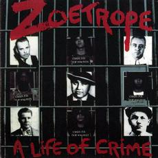 A Life Of Crime mp3 Album by Zoetrope