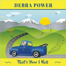 That's How I Roll mp3 Album by Debra Power