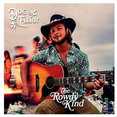 The Rowdy Kind mp3 Album by Doc Elliot