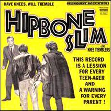 Have Knees, Will Tremble mp3 Album by Hipbone Slim and the Knee-Tremblers