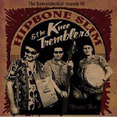 The Kneeanderthal Sounds Of mp3 Album by Hipbone Slim and the Knee-Tremblers