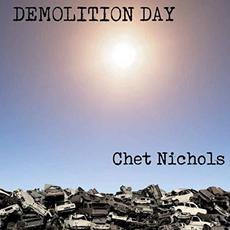 Demolition Day mp3 Album by Chet Nichols