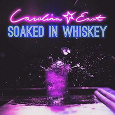 Soaked In Whiskey mp3 Album by Carolina East