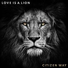 Love Is a Lion mp3 Album by Citizen Way