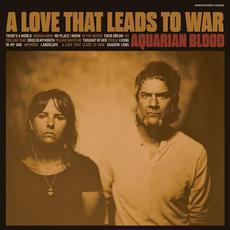 A Love That Leads to War mp3 Album by Aquarian Blood
