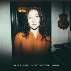 Medicine for Living mp3 Album by Alexa Rose
