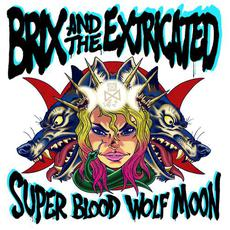 Super Blood Wolf Moon mp3 Album by Brix & The Extricated