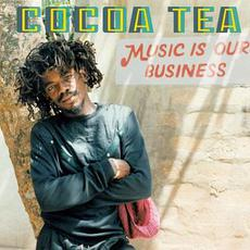 Music Is Our Business mp3 Album by Cocoa Tea