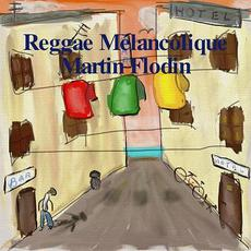 Reggae Mélancolique mp3 Album by Martin Flodin