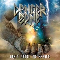 Don't Count on Heroes mp3 Album by Danger Zone