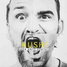 Hush! mp3 Album by Dada Ante Portas