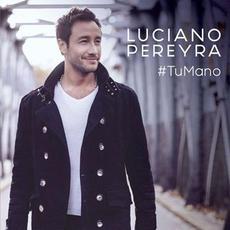#TuMano mp3 Album by Luciano Pereyra