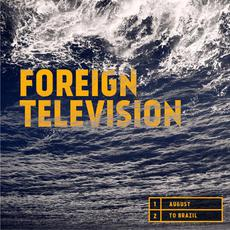 August/To Brazil mp3 Single by Foreign Television