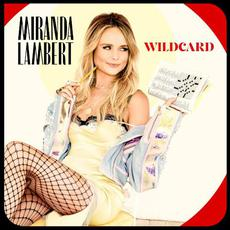 Wildcard mp3 Album by Miranda Lambert