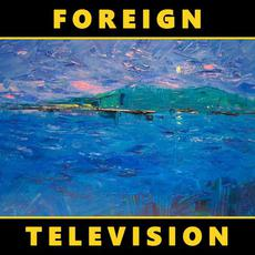 Foreign Television mp3 Album by Foreign Television