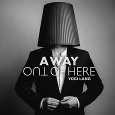 A Way Out Of Here mp3 Album by Yogi Lang