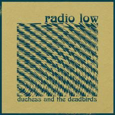 Radio Low mp3 Album by Duchess and the DeadBirds