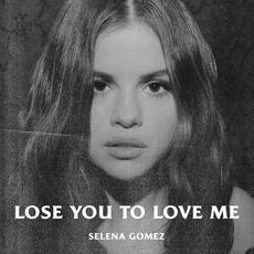 Lose You to Love Me mp3 Single by Selena Gomez