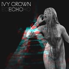 Echo mp3 Album by Ivy Crown