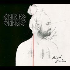 Oníriko Orinoko mp3 Album by Miguel Hiroshi