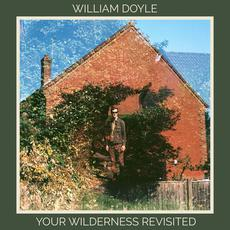 Your Wilderness Revisited mp3 Album by William Doyle