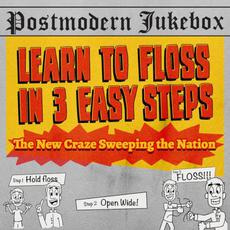 Learn To Floss in 3 Easy Steps mp3 Album by Postmodern Jukebox