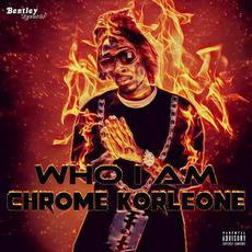 Who I Am mp3 Album by Chrome