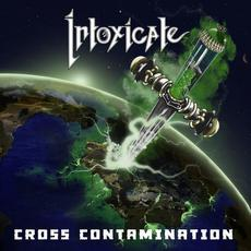 Cross Contamination mp3 Album by Intoxicate
