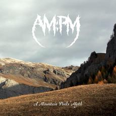 A Mountain Peaks' Myth mp3 Album by AM:PM