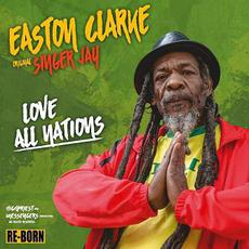 Love All Nations mp3 Album by Easton Clarke
