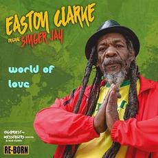 World of Love mp3 Album by Easton Clarke