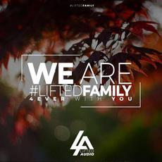 We Are #LiftedFamily 4ever With You mp3 Compilation by Various Artists