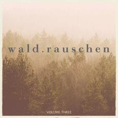 Waldrauschen, Volume Three mp3 Compilation by Various Artists