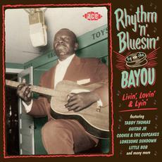 Rhythm 'n' Bluesin' By The Bayou - Livin', Lovin' & Lyin' mp3 Compilation by Various Artists